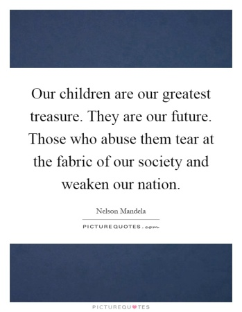 our-children-are-our-greatest-treasure-they-are-our-future-those-who-abuse-them-tear-at-the-fabric-quote-1